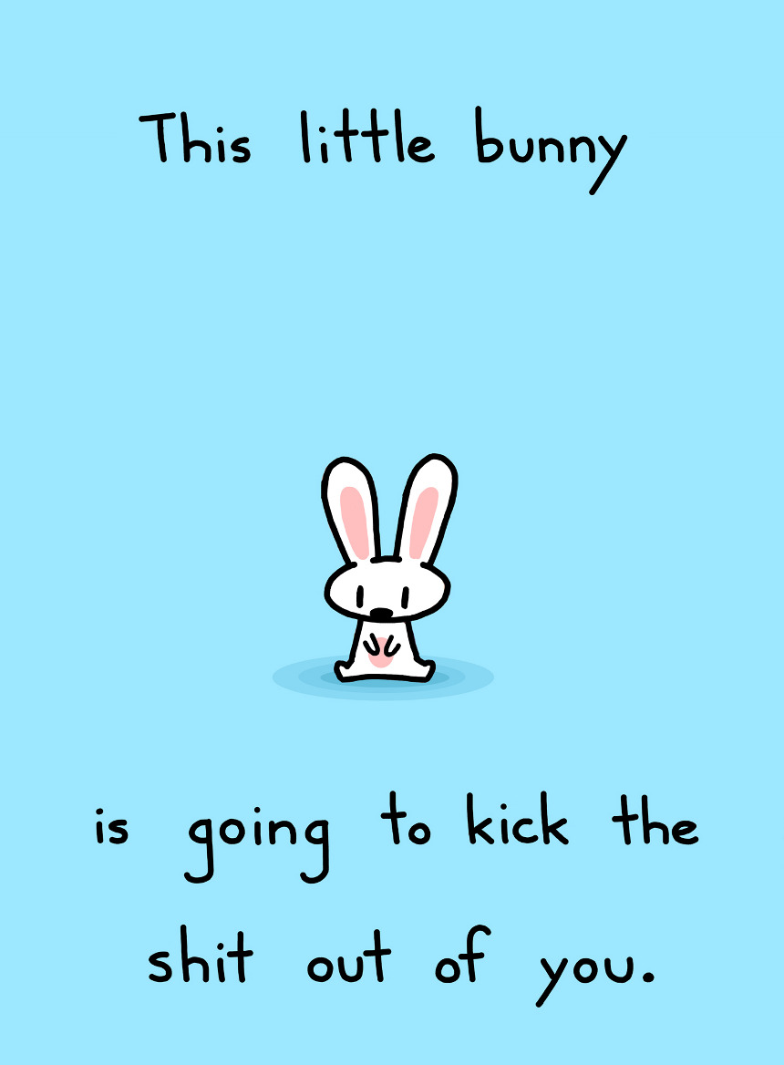 This Little Bunny Is Going To Kick The Shit Out Of You